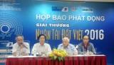 Nhân tài Đất Việt 2016: Đi tìm sản phẩm công nghệ vì cuộc sống