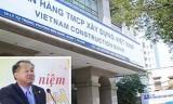Yêu cầu sớm kết thúc điều tra vụ án Ngân hàng TMCP xây dựng Việt Nam