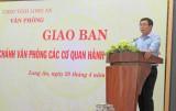Long An: Giao ban Chánh Văn phòng các cơ quan hành chính Nhà nước