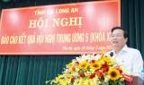 Tỉnh ủy Long An báo cáo kết quả Hội nghị Trung ương lần thứ 5