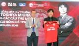HLV Toshiya Miura chính thức dẫn dắt CLB TP.HCM