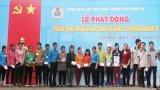 Công đoàn các Khu công nghiệp tỉnh Long An phát động Tháng Công nhân