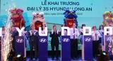 Khai trương đại lý ô tô Hyundai chuẩn 3S đầu tiên tại Long An