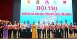 Long An tổ chức Hội thi Nghiệp vụ giỏi Tín dụng Chính sách xã hội