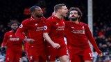 Thắng nghẹt thở Fulham, Liverpool soán ngôi đầu bảng từ tay M.C