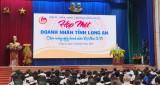 Hiệp Hội Doanh nghiệp tỉnh Long An khóa II và công tác chuẩn bị Đại hội nhiệm kỳ mới