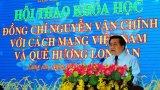 Hội thảo khoa học: Đồng chí Nguyễn Văn Chính với cách mạng Việt Nam và quê hương Long An