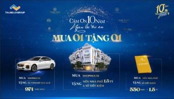 """Kỷ niệm 10 năm thành lập, Thắng Lợi Group tung gói ưu đãi khủng """"Mua shophouse tặng nền nhà phố + sổ tiết kiệm"""""""