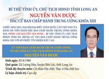 Bí thư Tỉnh ủy, Chủ tịch HĐND tỉnh Long An - Nguyễn Văn Được đắc cử Ban Chấp hành Trung ương khóa XIII