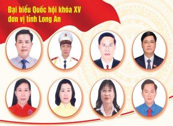 Danh sách 8 người trúng cử đại biểu Quốc hội khóa XV đơn vị tỉnh Long An